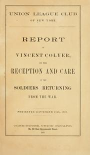 Cover of: Report of Vincent Colyer on the reception and care of the soldiers returning from the war | Colyer, Vincent