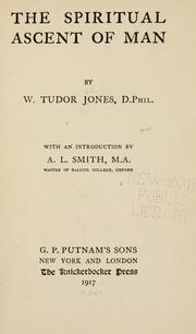 Cover of: The spiritual ascent of man | W. Tudor Jones