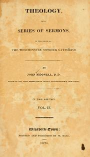 Cover of: Theology, in a series of sermons in the order of the Westminster shorter catechism | McDowell, John