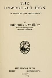 Cover of: The unwrought iron by Frederick May Eliot