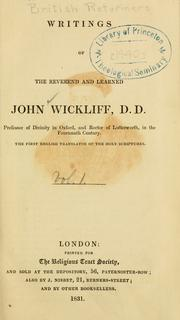 Cover of: Writings of the Reverend and learned John Wickliff | John Wycliffe