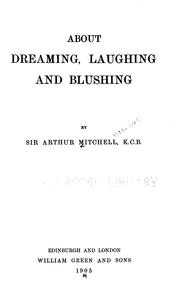 Cover of: About dreaming, laughing and blushing | Mitchell, Arthur Sir