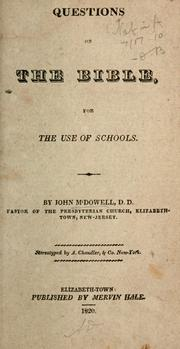 Cover of: Questions on the Bible for the use of schools | McDowell, John