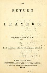 Cover of: The return of prayers ; The tidings of peace ; and The folly of relapsing by Goodwin, Thomas