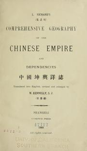 Cover of: L. Richard's ... Comprehensive geography of the Chinese empire and dependencies ... translated into English, revised and enlarged by Richard, Louis