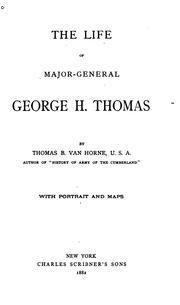 Cover of: The Life Of Major-General George H. Thomas by Thomas B. Van Horne