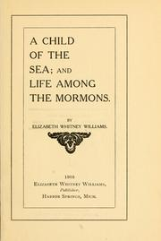 Cover of: A Child of the Sea and Life Among the Mormons | Elizabeth Whitney Williams