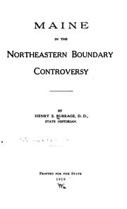 Cover of: Maine in the Northeastern boundary controversy | Henry S. Burrage