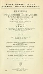 Cover of: Investigation of the National Defense Program | United States. Congress. Senate. Special Committee Investigating the National Defense Program