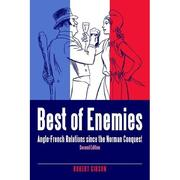 Cover of: BEST OF ENEMIES: ANGLO-FRENCH RELATIONS SINCE THE NORMAN CONQUEST | ROBERT GIBSON