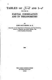 Cover of: Tables of [square root of] 1-r2 and 1-r2 for use in partial correlation and in trigonometry by John Rice Miner