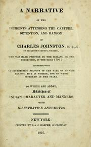 Cover of: A narrative of the incidents attending the capture, detention, and ransom of Charles Johnston, of Botetourt County, Virginia | Charles Johnston