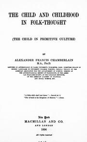Cover of: The child and childhood in folk-thought | A. F. Chamberlain