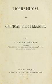 Cover of: Biographical and critical miscellanies | William Hickling Prescott