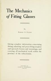 Cover of: The mechanics of fitting glasses | Robert D. Pettet