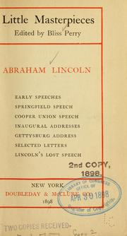 Cover of: ...Early speeches, Springfield speech, Cooper union speech, inaugural addresses, Gettysburg address, selected letters, Lincoln's lost speech | Abraham Lincoln