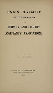 Cover of: Union class-list of the libraries of the Library and Library Assistants' Associations | Library Association.