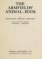 Cover of: The Armfields' animal-book by Constance Smedley