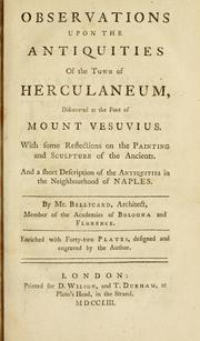 Cover of: Observations upon the antiquities of the town of Herculaneum, discovered at the foot of Mount Vesuvius | Jérôme Charles Bellicard