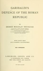 Cover of: Garibaldi's defence of the Roman Republic | George Macaulay Trevelyan