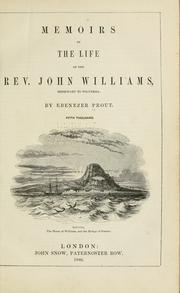Cover of: Memoirs of the life of the Rev. John Williams by Ebenezer Prout
