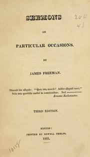 Cover of: Sermons on particular occasions | James Freeman