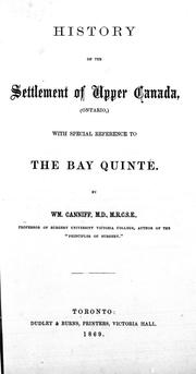 Cover of: History of the settlement of Upper Canada, (Ontario) by William Canniff