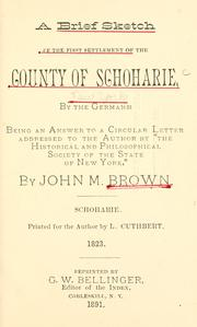 Cover of: A brief sketch of the first settlement of the county of Schoharie, by the Germans | John Mathias Brown