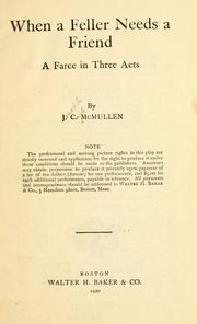 Cover of: When a feller needs a friend by J. C. McMullen