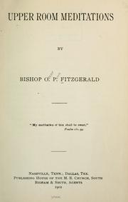 Cover of: Upper room meditations | Fitzgerald, O. P. Bishop