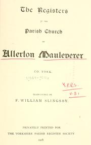 Cover of: The registers of the parish church of Allerton Mauleverer, Co. York by Allerton Mauleverer, Eng.