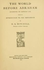 Cover of: The world before Abraham according to Genesis I-XI | Hinckley G. T. Mitchell