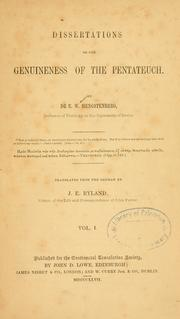 Cover of: Dissertations on the genuineness of the Pentateuch /tr. from the German by J.E. Ryland | Ernst Wilhelm Hengstenberg