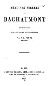 Cover of: Mémoires secrets de Bachaumont | Louis Petit de Bachaumont