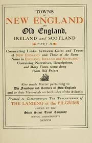 Cover of: Towns of New England and old England, Ireland and Scotland ... connecting links between cities and towns of New England and those of the same name in England, Ireland and Scotland | State Street Trust Company (Boston, Mass.)