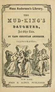 Cover of: The mud-king's daughter | Hans Christian Andersen