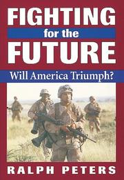 Cover of: Fighting for the future by Ralph Peters