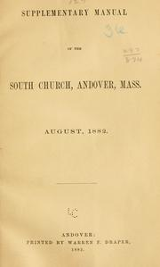 Cover of: Supplementary manual of the South church, in Andover, Mass. August, 1882 | Andover, Mass. South church.