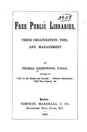 Cover of: Free public libraries by Greenwood, Thomas