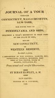 Cover of: A journal of a tour through Connecticut, Massachusetts, New-York, the north part of Pennsylvania and Ohio | Zerah Hawley