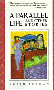 Cover of: A parallel life and other stories by Robin Beeman