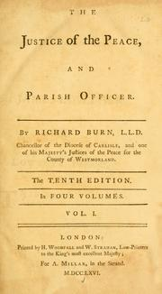 Cover of: The justice of the peace, and parish officer | Richard Burn