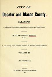 Cover of: City of Decatur and Macon County, Illinois | William Edward Nelson