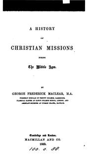 Cover of: A history of Christian missions during the Middle ages | George Frederick Maclear