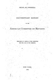 Cover of: Documentary history of the American committee on revision | American Bible revision committee
