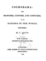 Cover of: Cosmorama: The Manners, Customs, and Costumes of All Nations of the World Described by Jehoshaphat Aspin