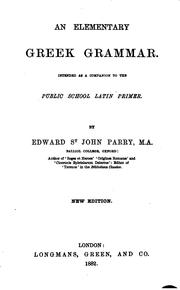 Cover of: An Elementary Greek Grammar Intended as a Companion to the Public School Latin Primer by Edward St. John Parry