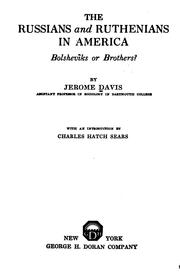 Cover of: The Russians and Ruthenians in America: Bolsheviks Or Brothers ? by Jerome ( Davis