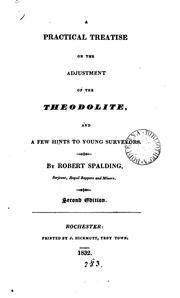 Cover of: A practical treatise on the adjustment of the theodolite by Robert Spalding
