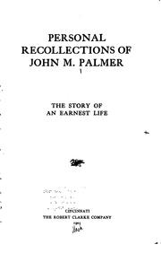 Cover of: Personal Recollections of John M. Palmer: The Story of an Earnest Life | John McAuley Palmer